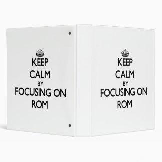 Keep Calm by focusing on Rom Binder