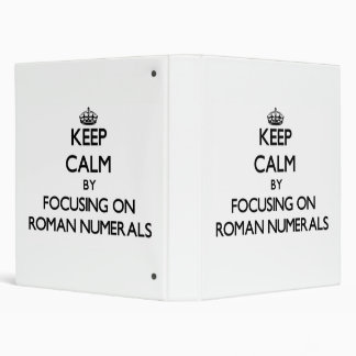 Keep Calm by focusing on Roman Numerals Binders