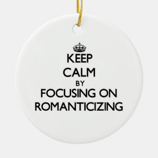 Keep Calm by focusing on Romanticizing Double-Sided Ceramic Round Christmas Ornament
