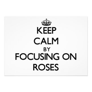 Keep Calm by focusing on Roses Invitation