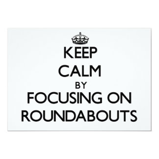 Keep Calm by focusing on Roundabouts 5x7 Paper Invitation Card