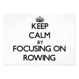 Keep Calm by focusing on Rowing Announcement
