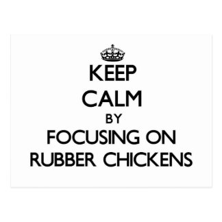 Keep Calm by focusing on Rubber Chickens Postcards