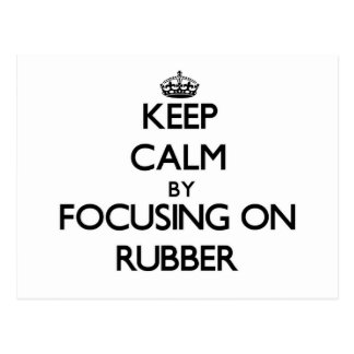 Keep Calm by focusing on Rubber Post Card