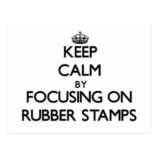 Keep Calm by focusing on Rubber Stamps Post Card