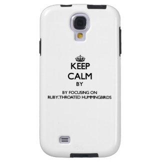 Keep calm by focusing on Ruby-Throated Hummingbird Galaxy S4 Case