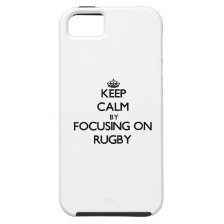Keep Calm by focusing on Rugby iPhone 5 Cases