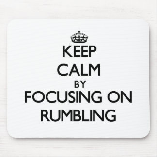 Keep Calm by focusing on Rumbling Mouse Pad