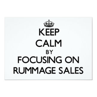 Keep Calm by focusing on Rummage Sales 5x7 Paper Invitation Card