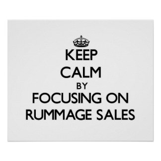 Keep Calm by focusing on Rummage Sales Poster