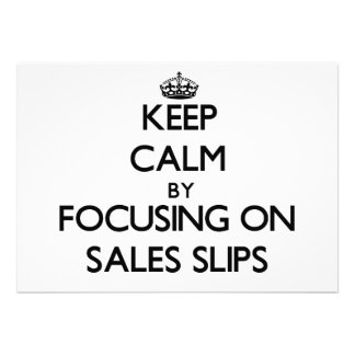 Keep Calm by focusing on Sales Slips Announcements