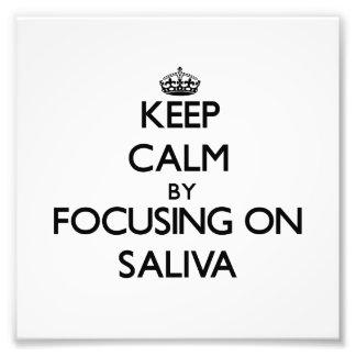 Keep Calm by focusing on Saliva Art Photo