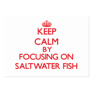 Keep calm by focusing on Saltwater Fish Large Business Card