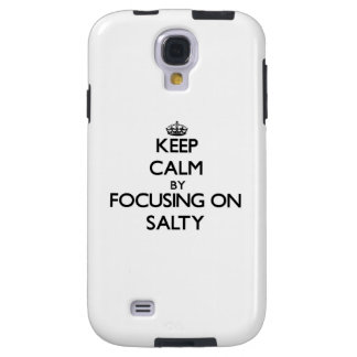 Keep Calm by focusing on Salty Galaxy S4 Case