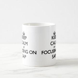 Keep Calm by focusing on Sap Coffee Mug