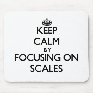 Keep Calm by focusing on Scales Mouse Pad
