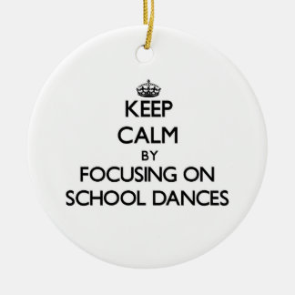 Keep Calm by focusing on School Dances Double-Sided Ceramic Round Christmas Ornament