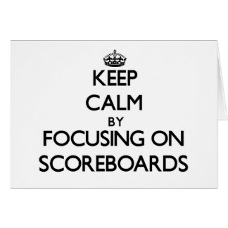 Keep Calm by focusing on Scoreboards Stationery Note Card