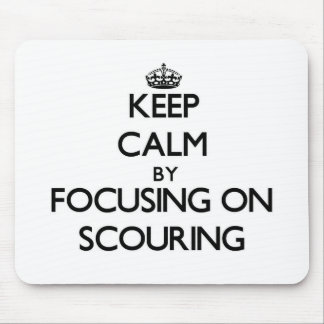 Keep Calm by focusing on Scouring Mouse Pad