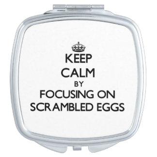 Keep Calm by focusing on Scrambled Eggs Vanity Mirror