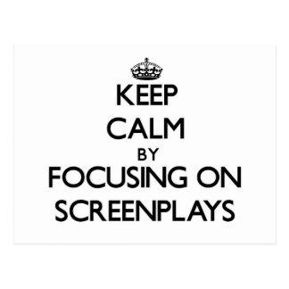 Keep Calm by focusing on Screenplays Postcard