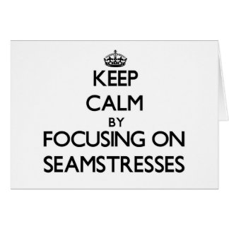 Keep Calm by focusing on Seamstresses Stationery Note Card