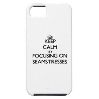 Keep Calm by focusing on Seamstresses iPhone 5 Case