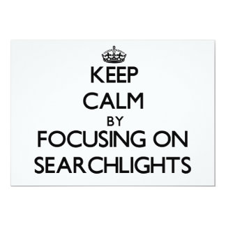 Keep Calm by focusing on Searchlights 5x7 Paper Invitation Card