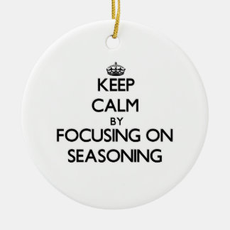 Keep Calm by focusing on Seasoning Double-Sided Ceramic Round Christmas Ornament
