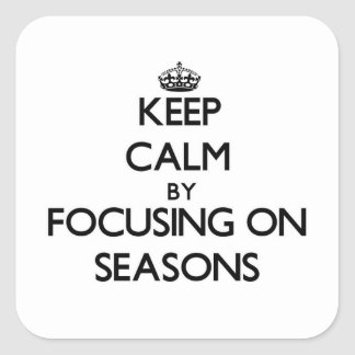 Keep Calm by focusing on Seasons Stickers