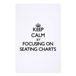 Keep Calm by focusing on Seating Charts Customized Stationery