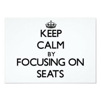 Keep Calm by focusing on Seats 5x7 Paper Invitation Card