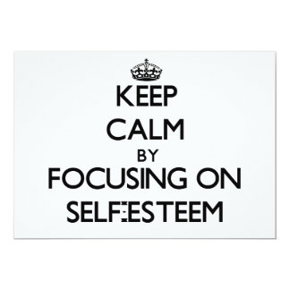 Keep Calm by focusing on Self-Esteem Personalized Invitation