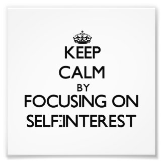 Keep Calm by focusing on Self-Interest Photograph