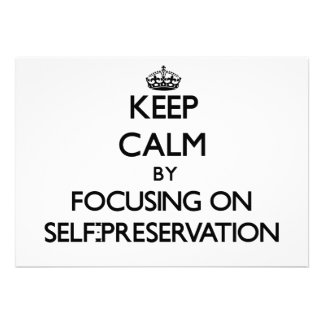 Keep Calm by focusing on Self-Preservation Custom Invitations