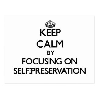 Keep Calm by focusing on Self-Preservation Postcards