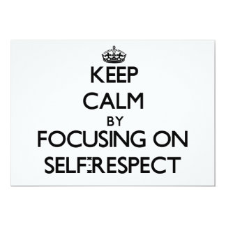 Keep Calm by focusing on Self-Respect Custom Invites