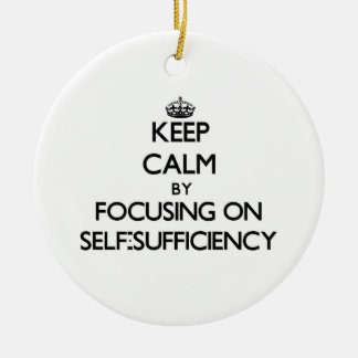 Keep Calm by focusing on Self-Sufficiency Christmas Tree Ornament