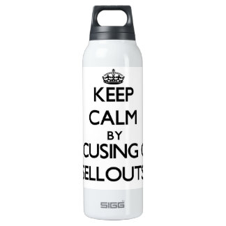 Keep Calm by focusing on Sellouts 16 Oz Insulated SIGG Thermos Water Bottle