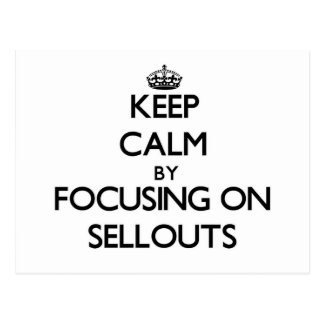 Keep Calm by focusing on Sellouts Postcard