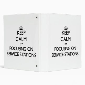 Keep Calm by focusing on Service Stations 3 Ring Binder