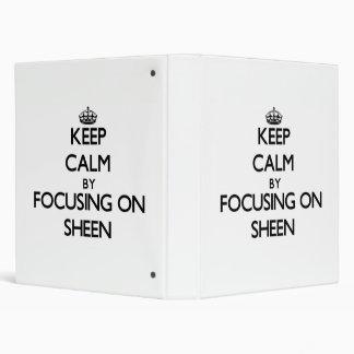 Keep Calm by focusing on Sheen Binders