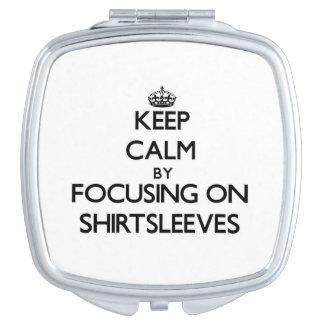 Keep Calm by focusing on Shirtsleeves Vanity Mirror
