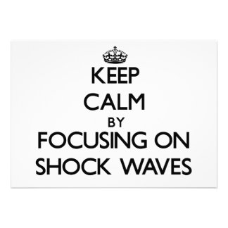 Keep Calm by focusing on Shock Waves Personalized Invites