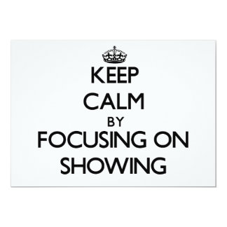Keep Calm by focusing on Showing 5x7 Paper Invitation Card