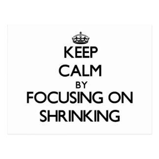 Keep Calm by focusing on Shrinking Postcard