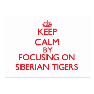 Keep calm by focusing on Siberian Tigers Business Cards
