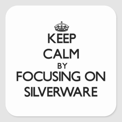 Keep Calm by focusing on Silverware Stickers