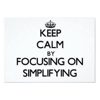 "Keep Calm by focusing on Simplifying 5"" X 7"" Invitation Card"