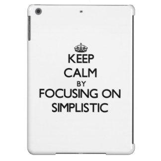 Keep Calm by focusing on Simplistic iPad Air Cover